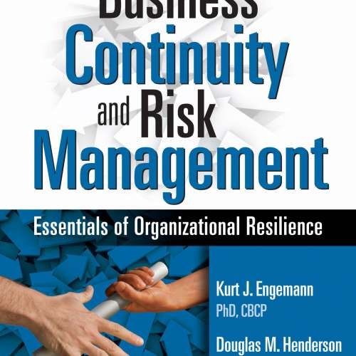Business Continuity and Risk Management: Essentials of Organizational Resilience - a business continuity textbook