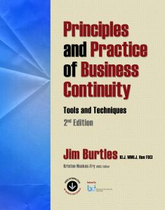 Principles and Practice of Business Continuity: Tools and Techniques, 2nd Ed. By Jim Burtles - Your business continuity textbook