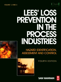 Lees' Loss Prevention in the Process Industries, 4th Edition: Hazard Identification, Assessment and Control