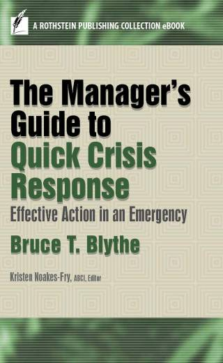 Manager's Guide to Quick Crisis Response: Effective Action in an Emergency