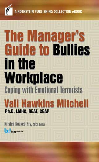 Manager's Guide to Bullies in the Workplace: Coping with Emotional Terrorists