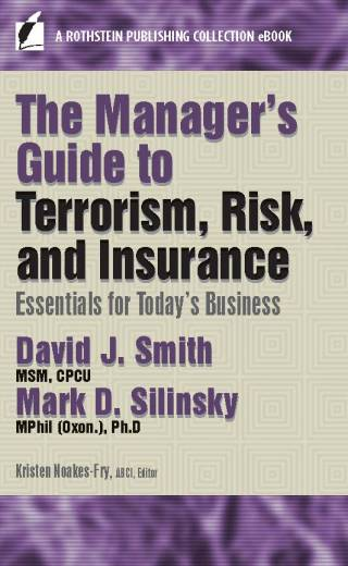 Manager's Guide to Terrorism Risk and Insurance: Essentials for Today's Business