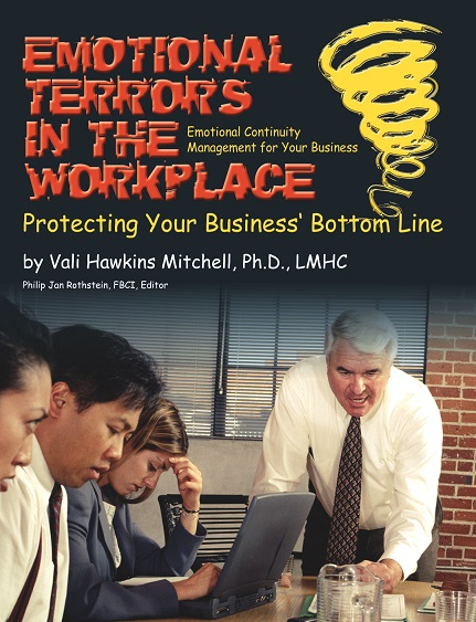 Emotional Terrors in the Workplace: Protecting Your Business' Bottom Line