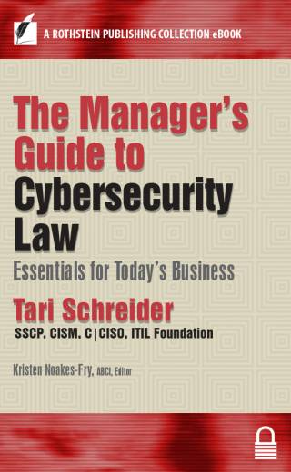 Manager's Guide to Cybersecurity Law: Essentials for Today's Business