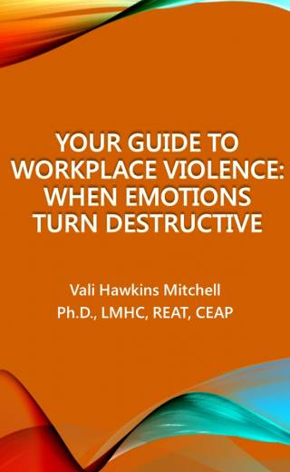 Your Guide to Workplace Violence: When Emotions Turn Destructive