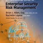 Enterprise Security Risk Management: Concepts and Applications, by Brian Allen and Rachelle Loyear