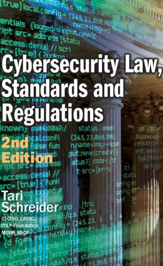 Cybersecurity Law, Standards and Regulations (2nd Edition) by Tari Schreider